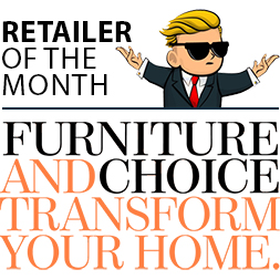 furniture and choice - retailer of the month