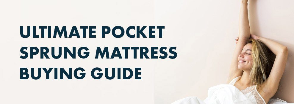Ultimate Pocket Sprung Mattress Buying Guide